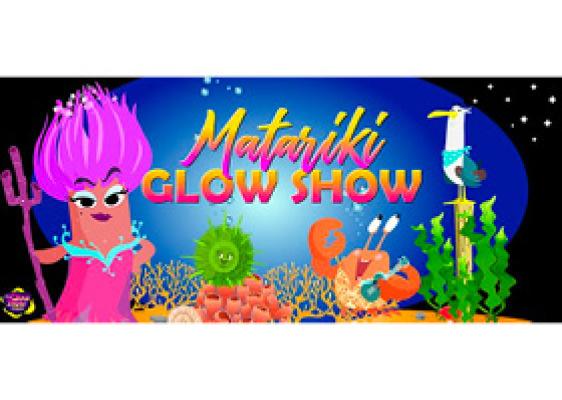 *POSTPONED* Matariki Glow Show!